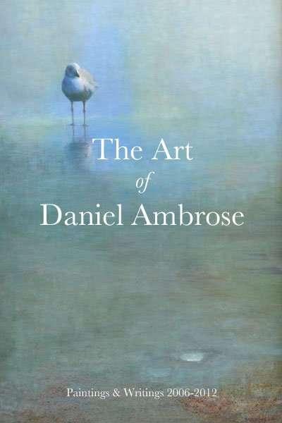 photo of Art of Daniel Ambrose book, Paintings & Writings 2006-2012